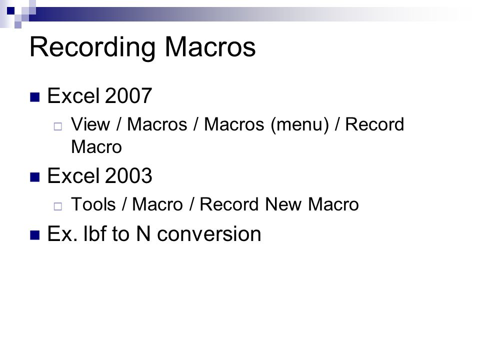 Recording Macros Excel 2007 Excel 2003 Ex. lbf to N conversion