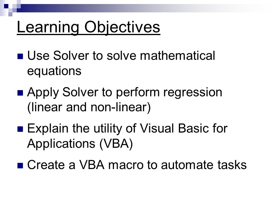 Learning Objectives Use Solver to solve mathematical equations