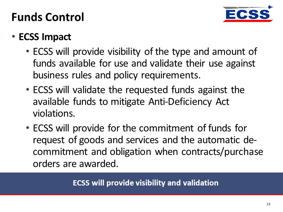 ECSS will provide visibility and validation