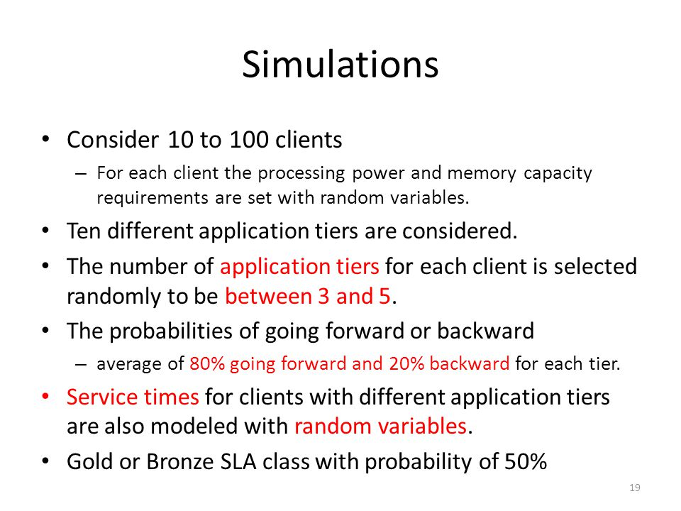 Simulations Consider 10 to 100 clients