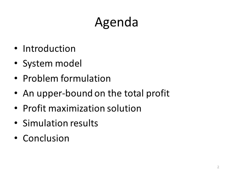 Agenda Introduction System model Problem formulation