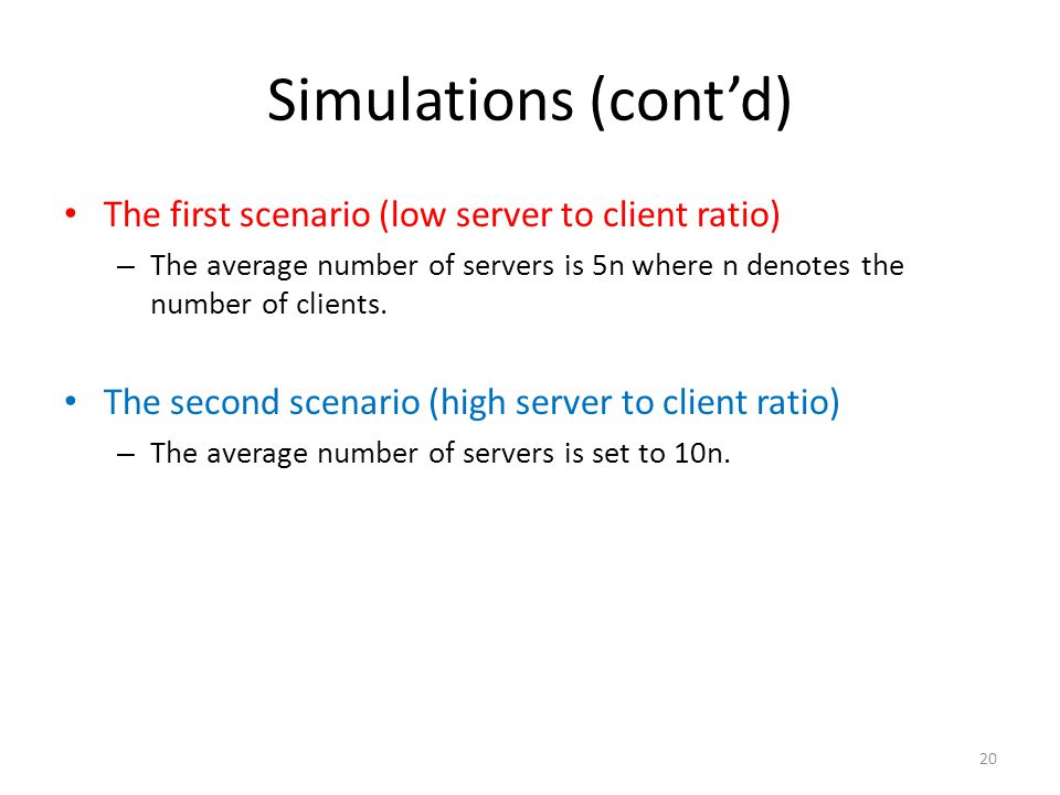 Simulations (cont'd) The first scenario (low server to client ratio)