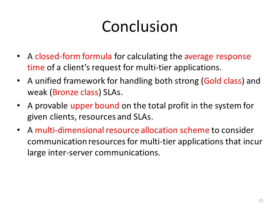 Conclusion A closed-form formula for calculating the average response time of a client's request for multi-tier applications.