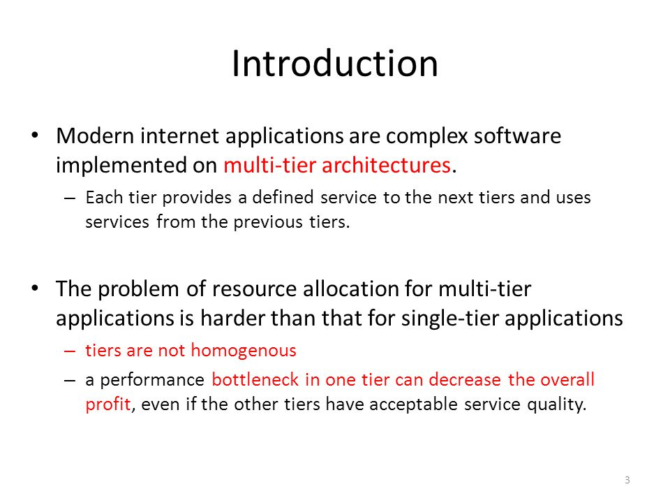 Introduction Modern internet applications are complex software implemented on multi-tier architectures.