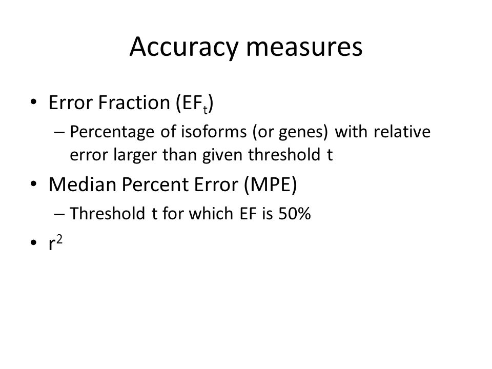 Accuracy measures Error Fraction (EFt) Median Percent Error (MPE) r2