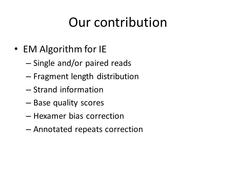 Our contribution EM Algorithm for IE Single and/or paired reads