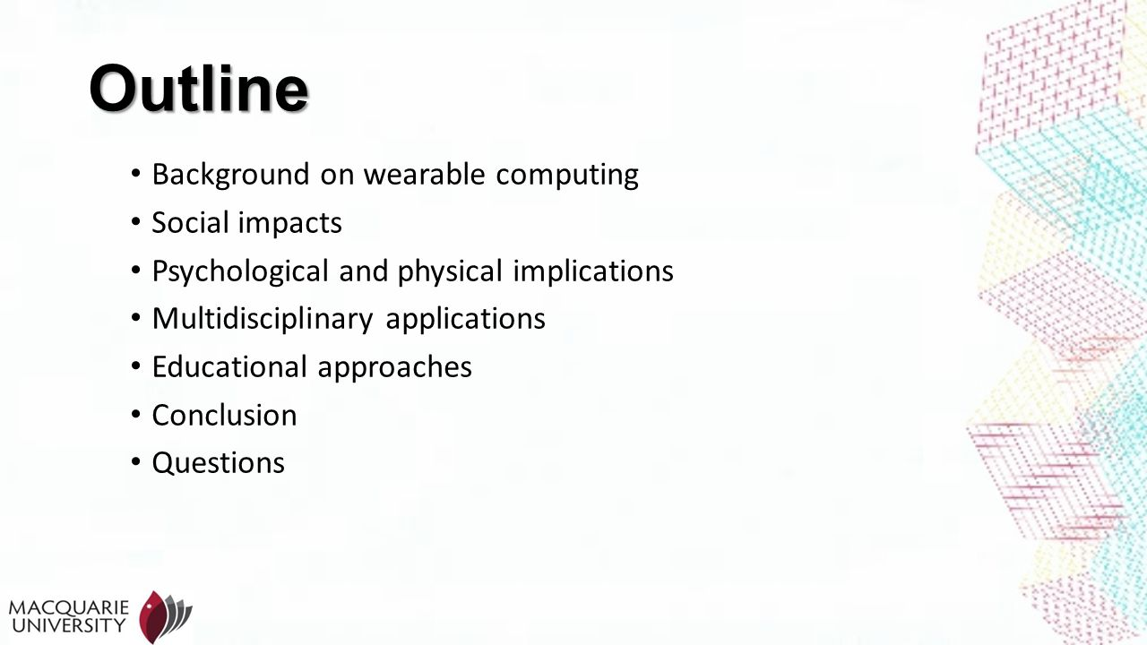 Outline Background on wearable computing Social impacts