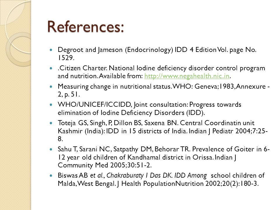 References: Degroot and Jameson (Endocrinology) IDD 4 Edition Vol. page No