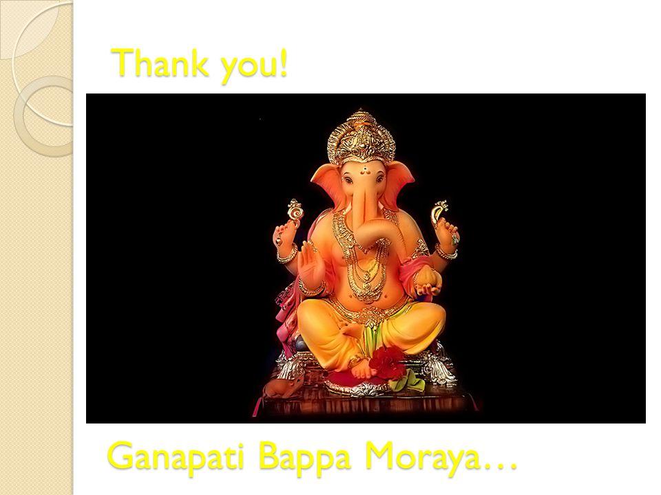 Thank you! Ganapati Bappa Moraya…