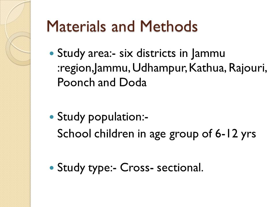 Materials and Methods Study area:- six districts in Jammu :region,Jammu, Udhampur, Kathua, Rajouri, Poonch and Doda.