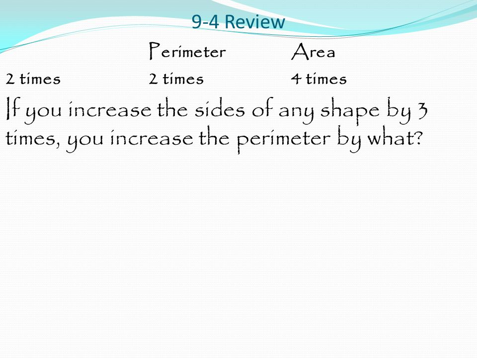 9-4 Review Perimeter Area. 2 times 2 times 4 times.