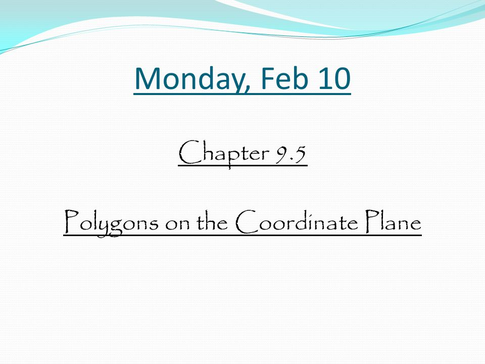 Chapter 9.5 Polygons on the Coordinate Plane