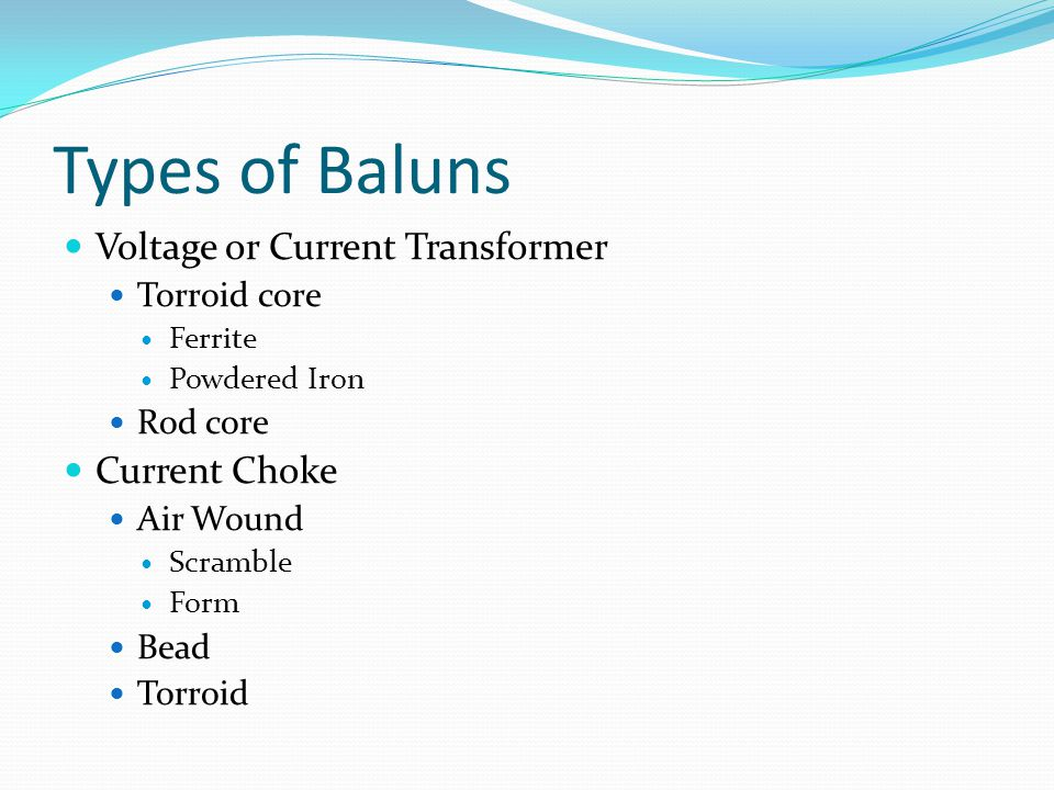 Types of Baluns Voltage or Current Transformer Current Choke