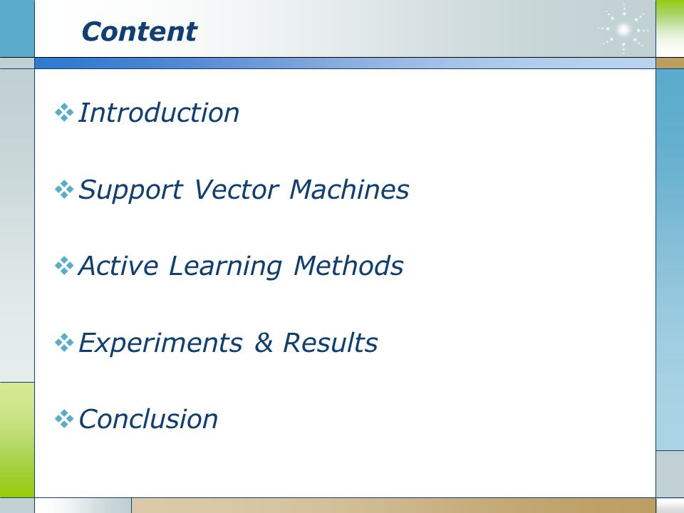 Content Introduction. Support Vector Machines. Active Learning Methods.
