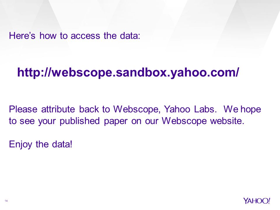 Here's how to access the data: http://webscope. sandbox. yahoo