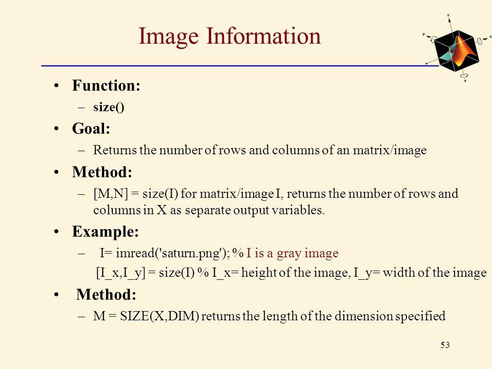 Image Information Function: Goal: Method: Example: size()
