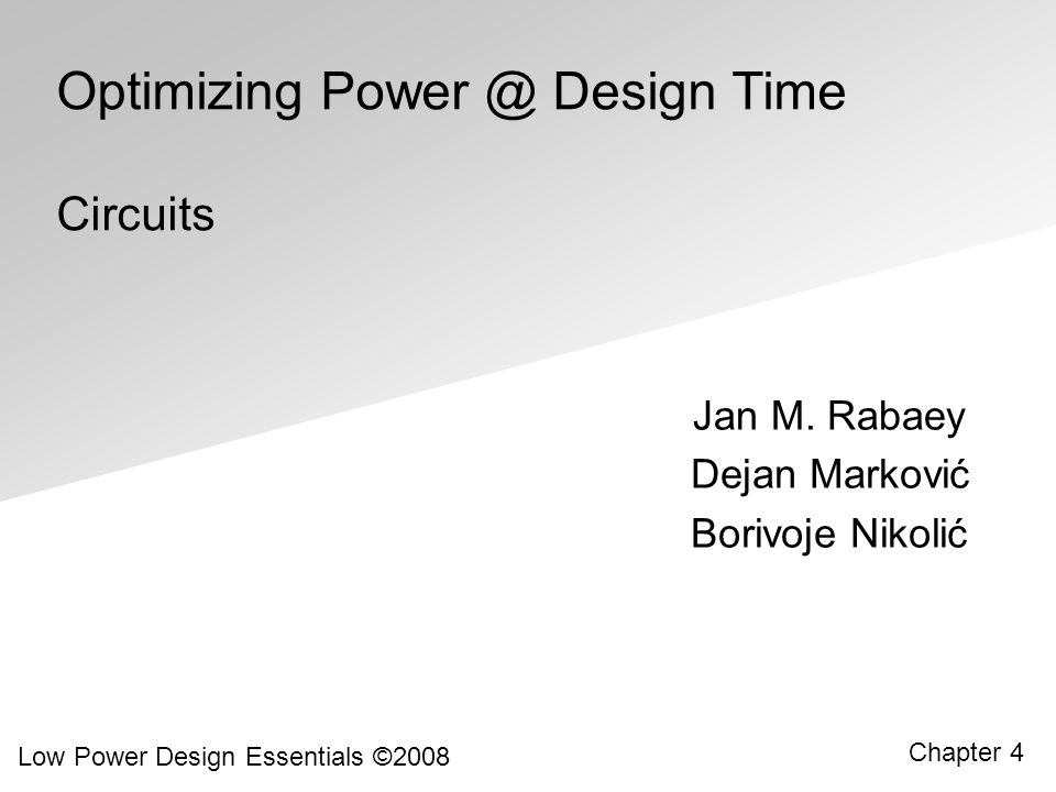 Optimizing Power @ Design Time Circuits