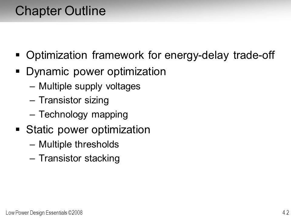 Chapter Outline Optimization framework for energy-delay trade-off