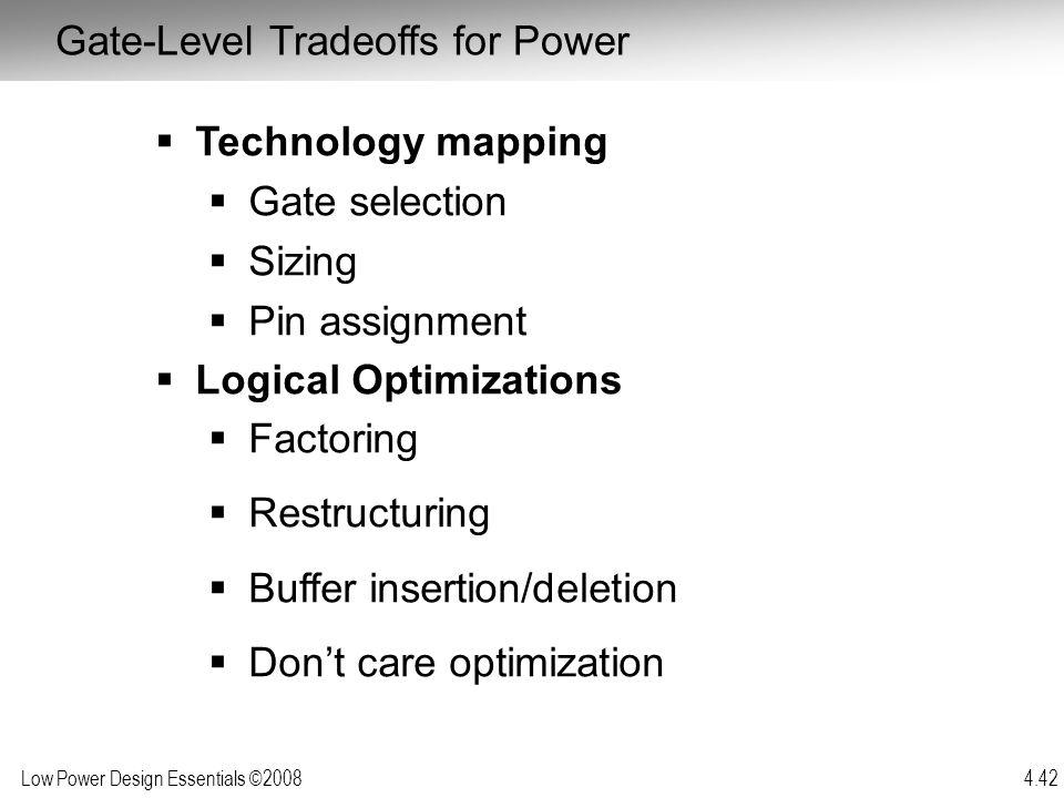 Gate-Level Tradeoffs for Power