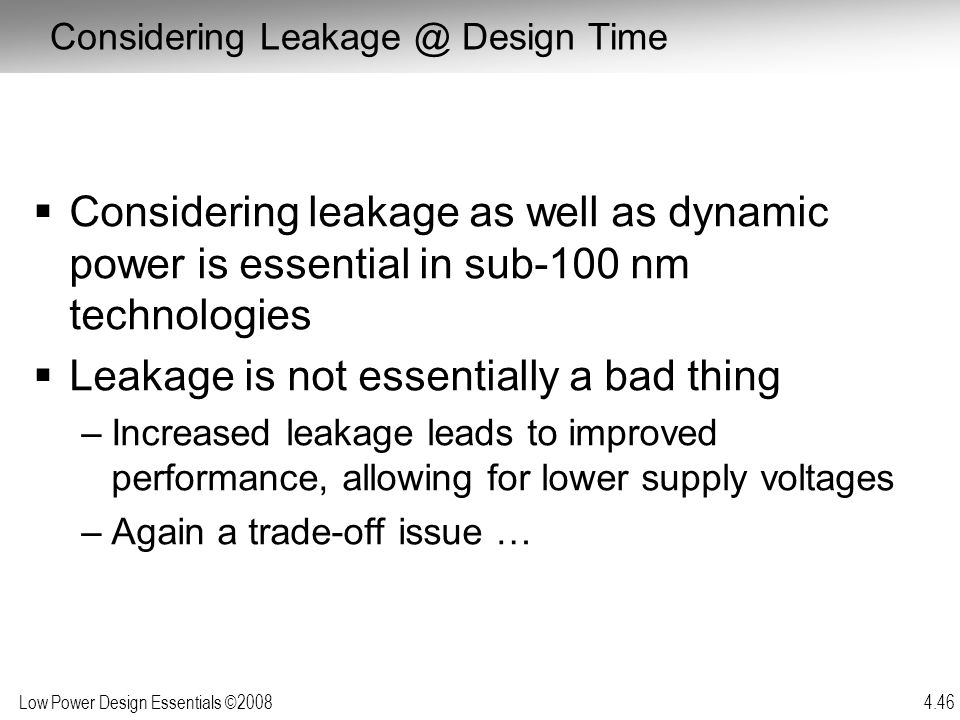Leakage is not essentially a bad thing