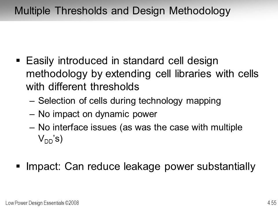 Multiple Thresholds and Design Methodology