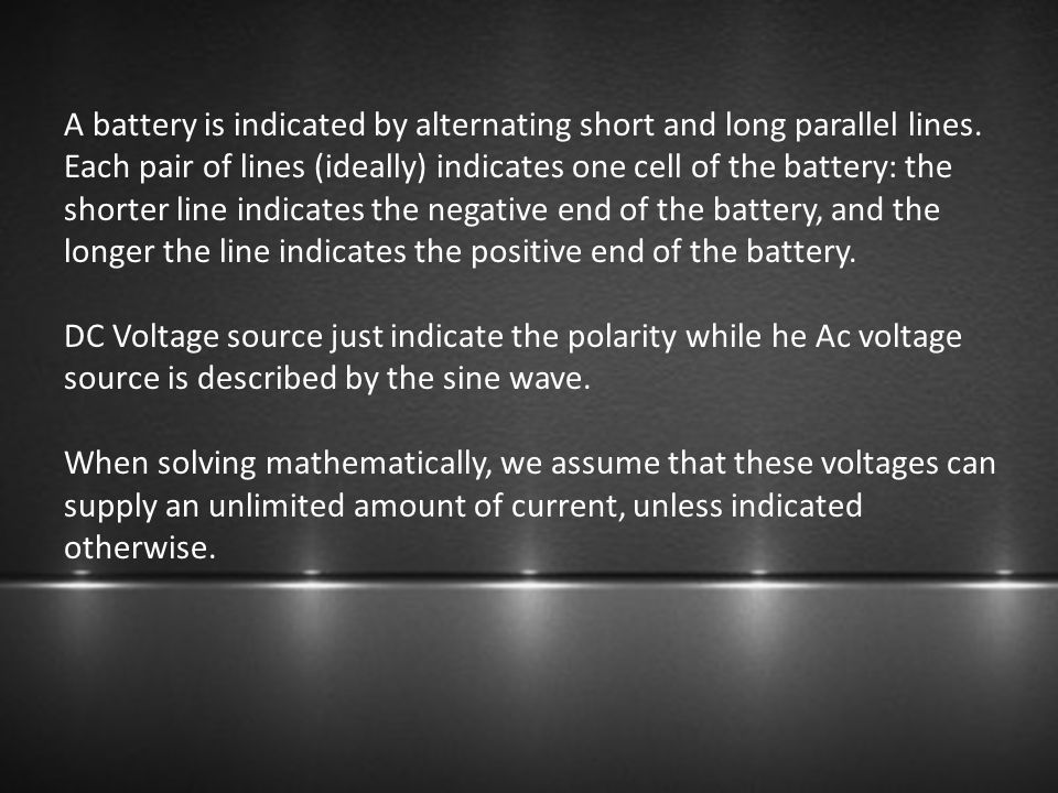 A battery is indicated by alternating short and long parallel lines