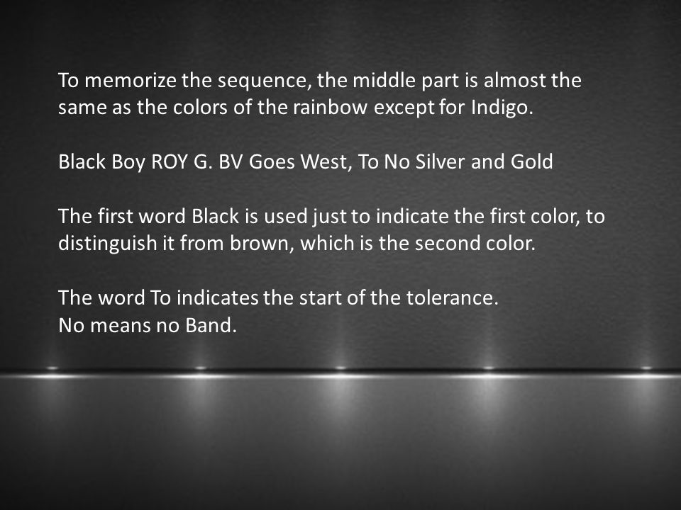 To memorize the sequence, the middle part is almost the same as the colors of the rainbow except for Indigo.