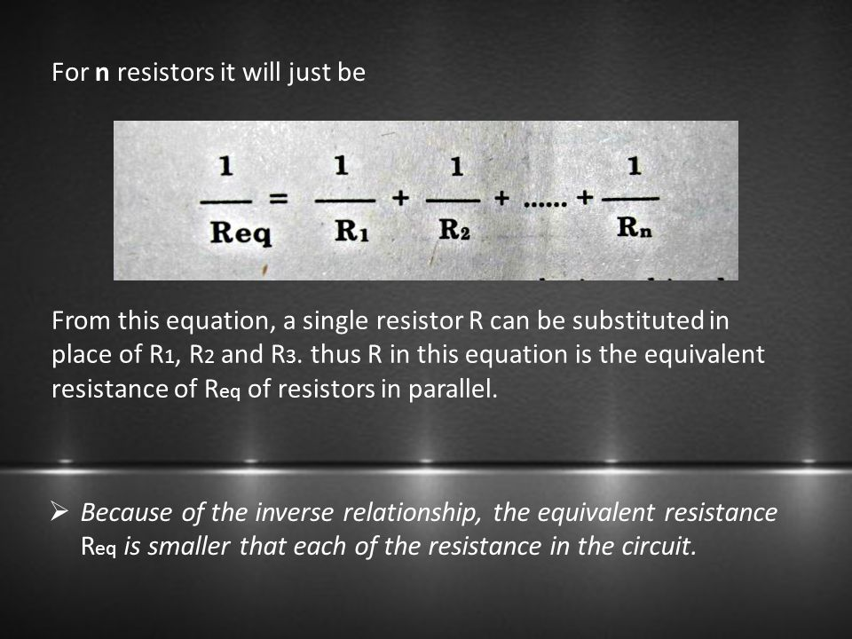 For n resistors it will just be