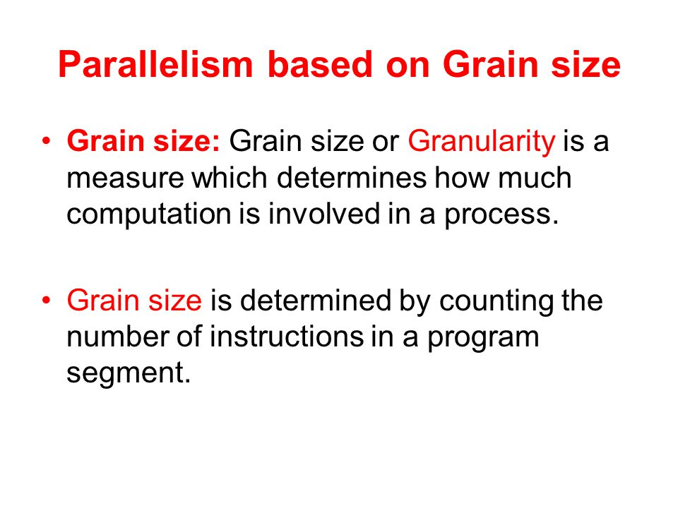 Parallelism based on Grain size
