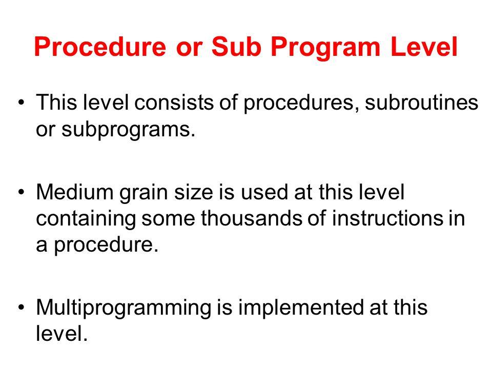 Procedure or Sub Program Level