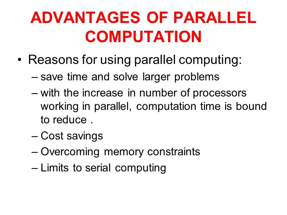ADVANTAGES OF PARALLEL COMPUTATION