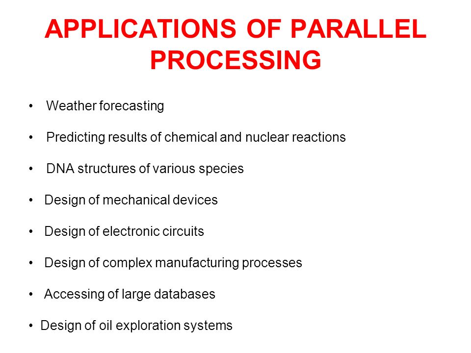 APPLICATIONS OF PARALLEL PROCESSING