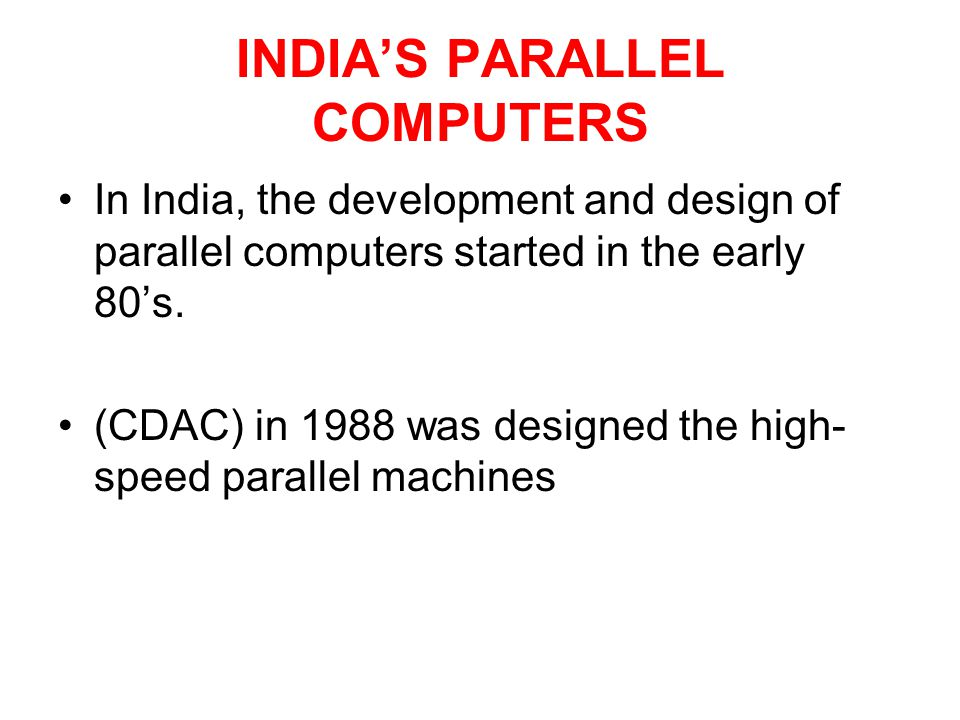 INDIA'S PARALLEL COMPUTERS
