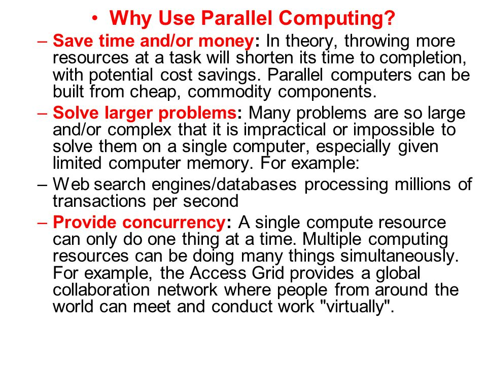 Why Use Parallel Computing