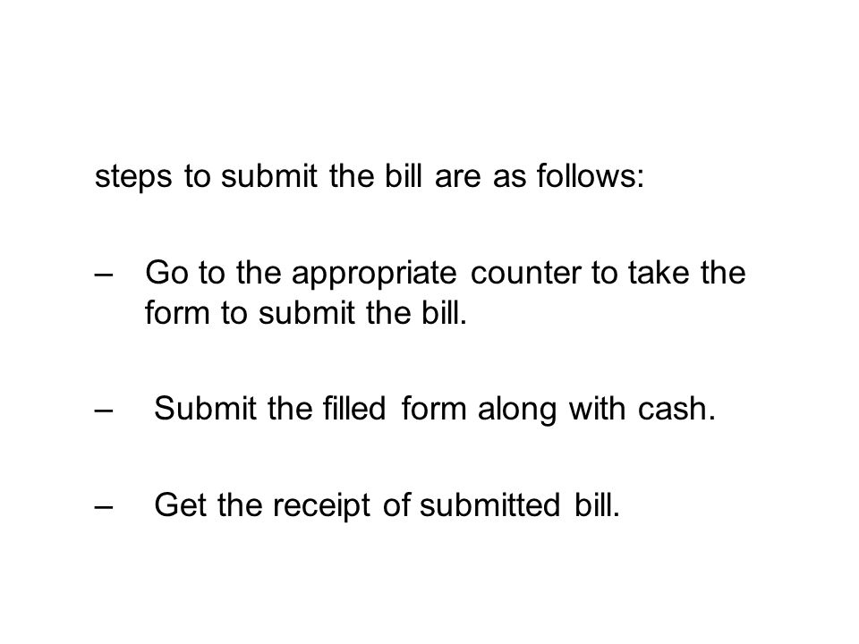 steps to submit the bill are as follows: