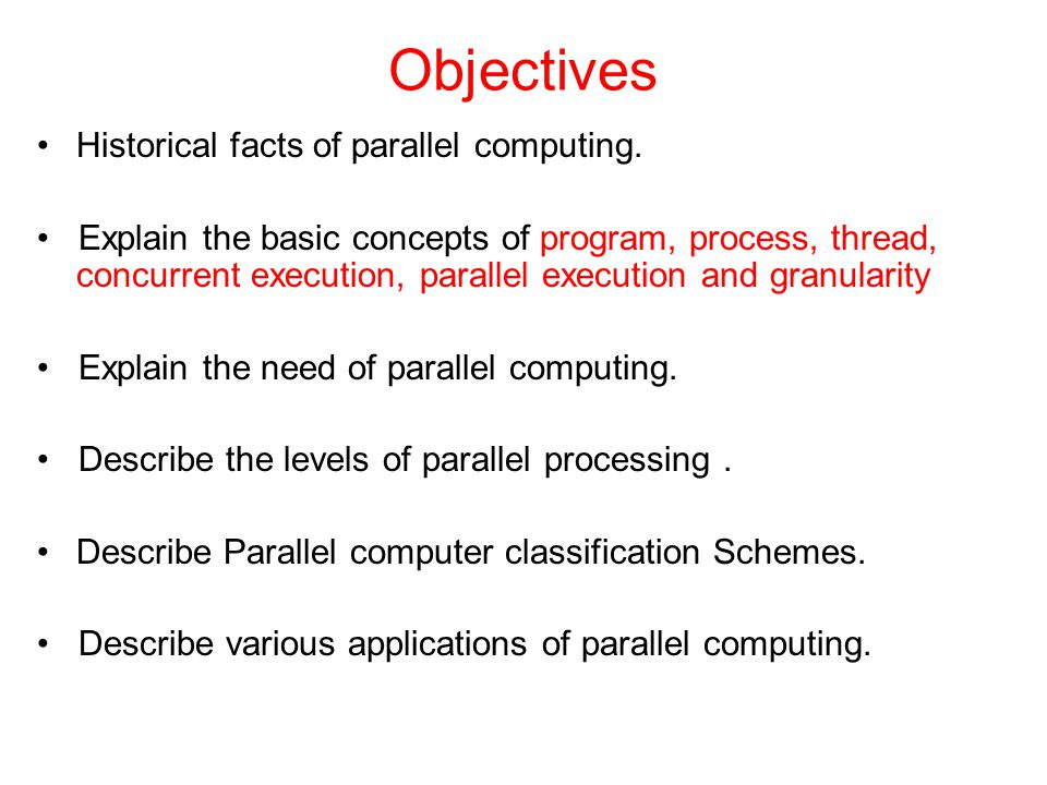 Objectives Historical facts of parallel computing.