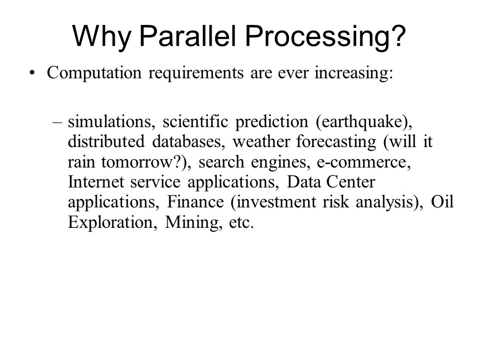 Why Parallel Processing