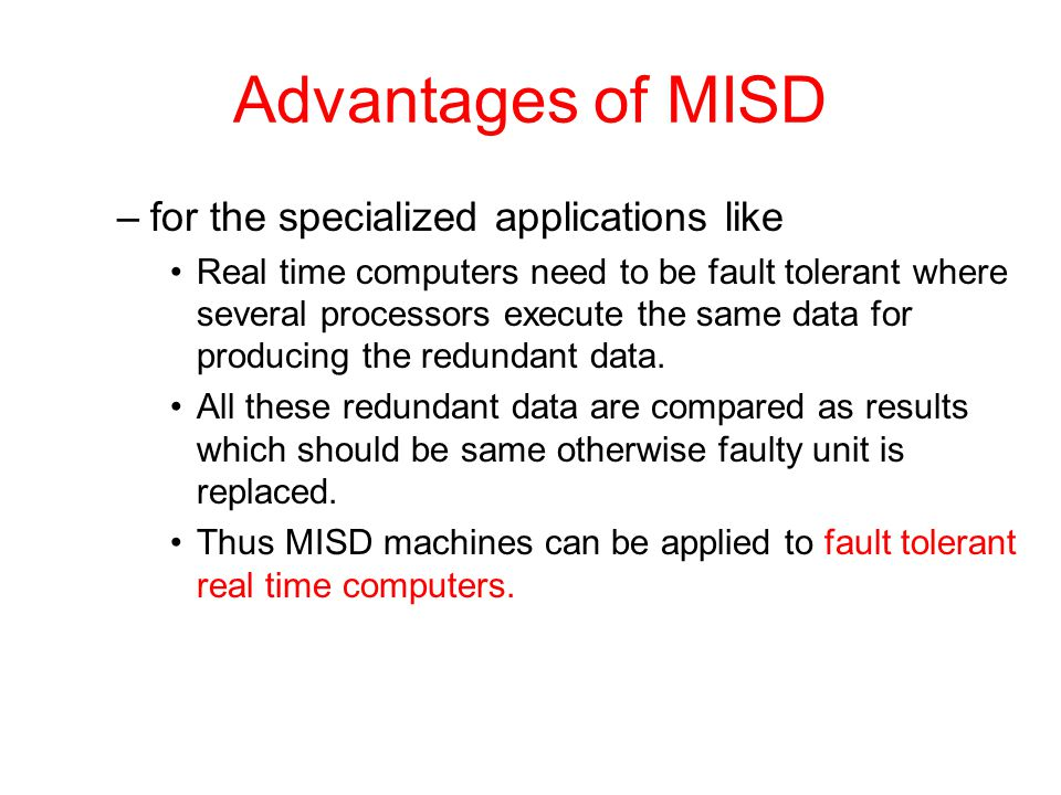 Advantages of MISD for the specialized applications like