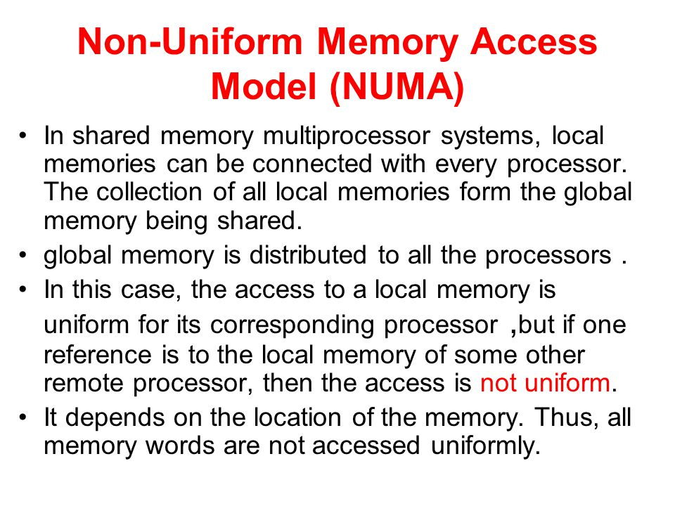 Non-Uniform Memory Access Model (NUMA)