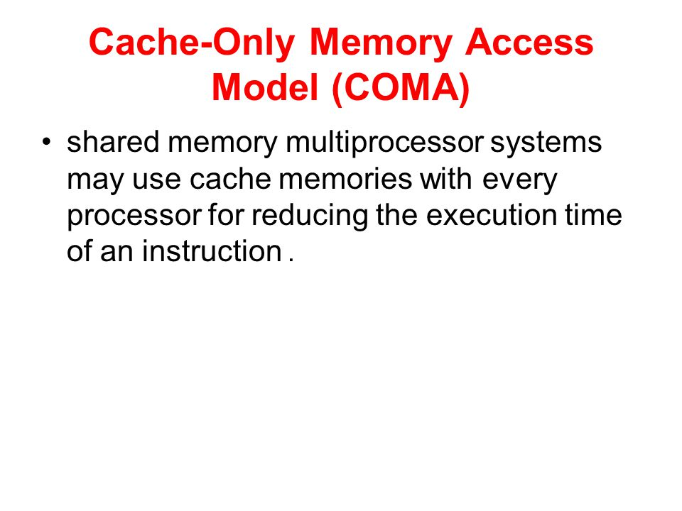 Cache-Only Memory Access Model (COMA)