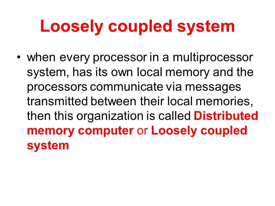 Loosely coupled system