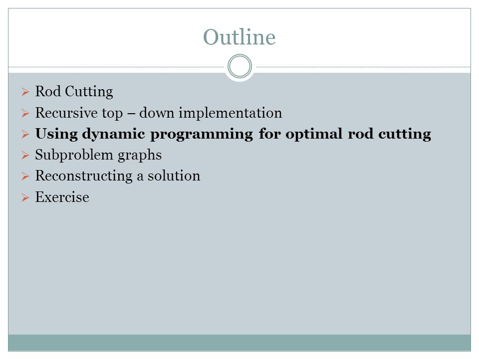 Outline Rod Cutting Recursive top – down implementation