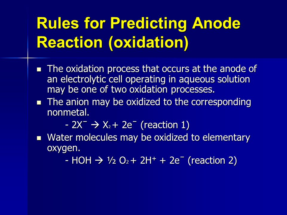 Rules for Predicting Anode Reaction (oxidation)