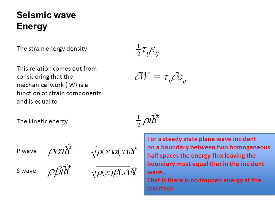 Seismic wave Energy The strain energy density