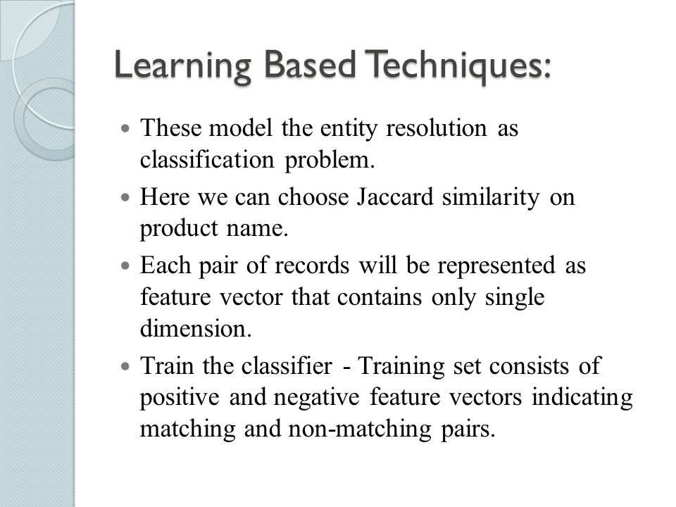 Learning Based Techniques: