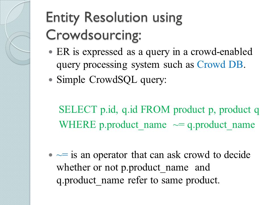 Entity Resolution using Crowdsourcing: