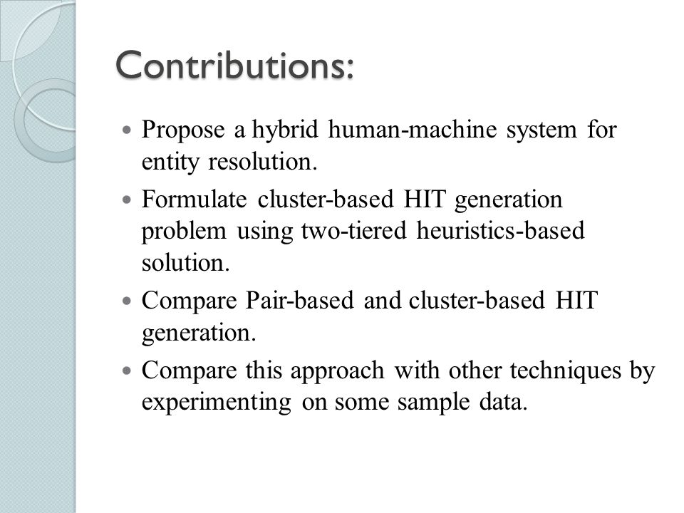 Contributions: Propose a hybrid human-machine system for entity resolution.
