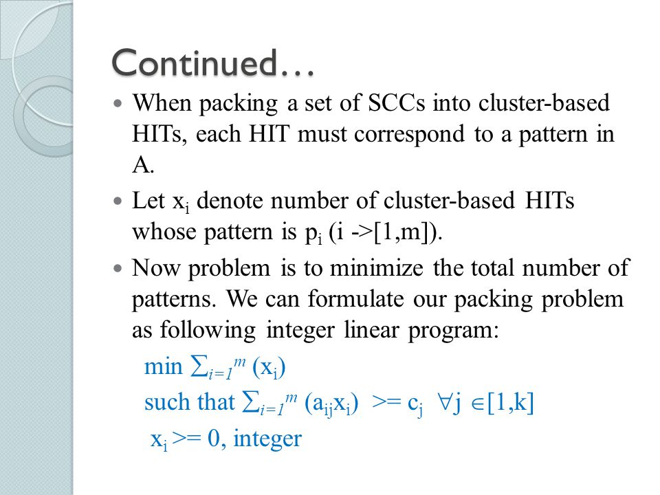 Continued… When packing a set of SCCs into cluster-based HITs, each HIT must correspond to a pattern in A.