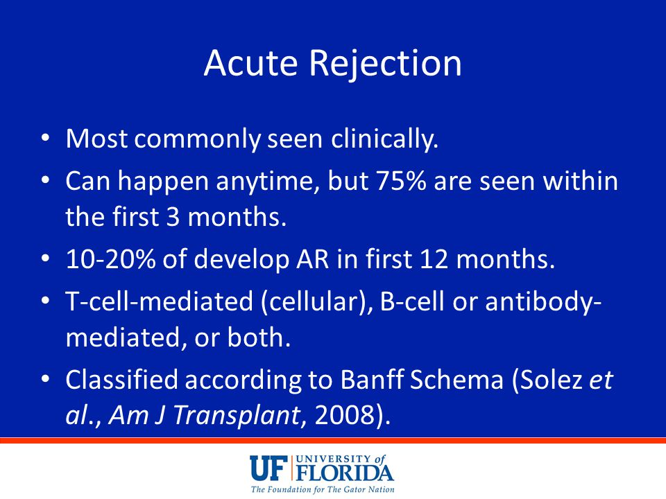 Acute Rejection Most commonly seen clinically.