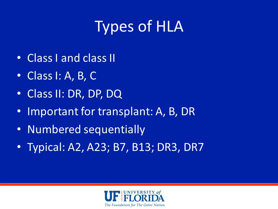 Types of HLA Class I and class II Class I: A, B, C